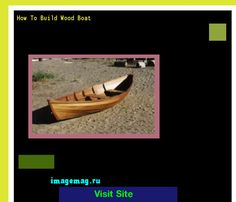 How To Build Wood Boat 074516 - The Best Image Search