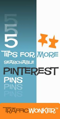 5 Tips for More Searchable Pinterest Pins :: TrafficWonker.com :: The Auto-Pilot Pinterest Pin Scheduler #socialmediaautomation (Scheduled via TrafficWonker.com)