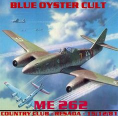 Blue Oyster Cult - 1981 - ME 262 (Live from Chuck Landis' Country Club, CA)