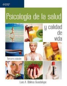 TÍTULO: Psicología de la salud y calidad de vida AUTOR: Oblitas Guadalupe, Luis A. CÓDIGO: 150/O25/2010