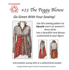 As seen in Threads Magazine March 2015 issue!  THE PEGGY BLOUSE PATTERN contains detailed upcycle sewing instructions with step-by-step illustrations