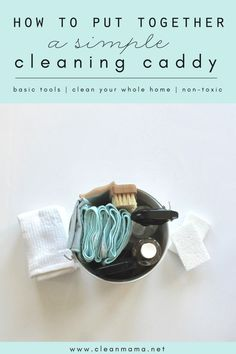 How to Put Together a Simple Cleaning Caddy - Clean Mama