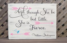 And Though She Be But Little She Is Fierce  Wood and Vinyl