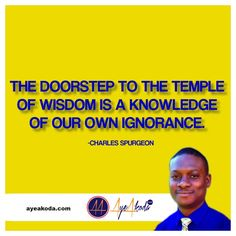 The doorstep to the temple of wisdom is a knowledge of our own ignorance.-Charles Sprugeon  http://ayeakoda.com  #inspiring #inspirationalquotes #motivationalquote #quoteoftheday #instagood #instadaily #dailyquote #motivation #inspirational #instaquote #motivationalquotes #inspirationalquote #socialmedia #socialmediamarketing #advertising #media #branding #entrepreneur #business #homebasedbusiness #networking #onlinemarketing #smallbusiness #digitalmarketing #marketing #publicity…