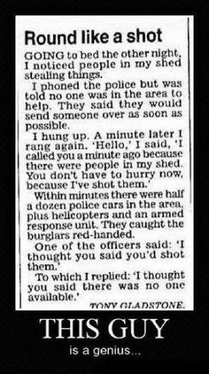 A fable for our times. I just thought of this as a funny story, but Snopes did some digging and actual serious reporting on it. http://www.snopes.com/crime/safety/response.asp