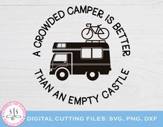 Camping SVG cut file. A crowded camper is better than an empty | Etsy Anniversary Dates, Farmhouse Wall Decor, Cricut Explore, Golf Shirts, Svg Cuts, Make And Sell, Cutting Files, Good Things, Things To Sell