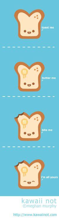 Kawaii Not - Toast Me