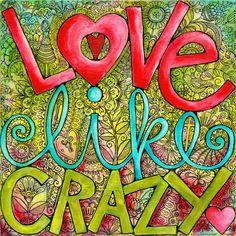 art journal, crazi heart, crazy quotes, inspir happi, happi thought, art prints, doodl, inspirational art, love quotes