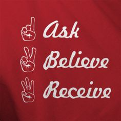 Ask Believe Receive T-Shirt
