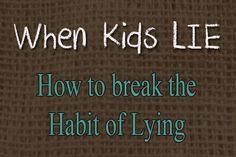 Really good post from @Lisa Phillips-Barton Phillips-Barton Pennington   How to break the habit of lying in your kids
