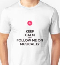 Keep Calm And Follow Me On Musical.ly Items Unisex T-Shirt