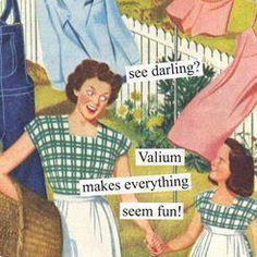 See How Quickly The Washing Gets Done, When Valium Makes Everything Fun ....