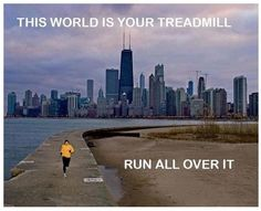 This World of Your Treadmill Run all over it