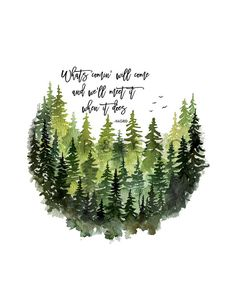 Inspirational Quotes Discover whats comin will come and well meet it when it does forest watercolor nursery art woodland nursery decor woodland nursery print Woodland Nursery Prints, Nature Quotes, Quotes Quotes, Wisdom Quotes, Time Quotes, Short Quotes, Earth Day Quotes, Empathy Quotes, Everyday Quotes
