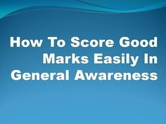 How To Gain Good Marks In Ibps Po 2016 General Awareness Section In Easy Way…