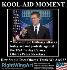 Obama thinks we are stupid, and by contrast, Jay Carney parades his stupidity on a daily basis.
