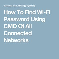 How To Find Wi-Fi Password Using CMD Of All Connected Networks