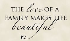 The love of a family makes life beautiful Vinyl Lettering Wall Decals Wall Quote Wall Art. $17.99, via Etsy.