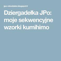 Dziergadełka JPo: moje sekwencyjne wzorki kumihimo
