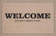 Welcome your guests with this funny welcome mat
