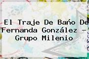 http://tecnoautos.com/wp-content/uploads/imagenes/tendencias/thumbs/el-traje-de-bano-de-fernanda-gonzalez-grupo-milenio.jpg Fernanda Gonzalez. El traje de baño de Fernanda González - Grupo Milenio, Enlaces, Imágenes, Videos y Tweets - http://tecnoautos.com/actualidad/fernanda-gonzalez-el-traje-de-bano-de-fernanda-gonzalez-grupo-milenio/