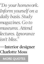Amen. See more: http://www.elledecor.com/articles/elle_decors_quote_week