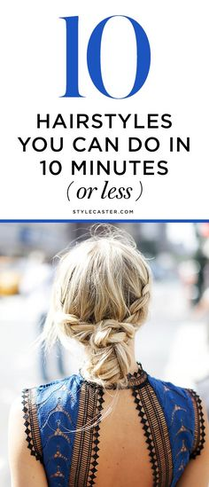10 Gorgeous and Easy Hairstyles You Can Do in Under 10 Minutes | @StyleCaster http://stylecaster.com/beauty/cute-hairstyles