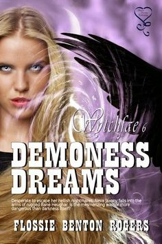 Welcome to the lovely Flossie Benton Rogers. Demoness Dreams Media Package – Flossie Benton Rogers Blurb: Heaven or hell? Eclectic Books, Goddess Of The Underworld, Friend Book, Dream Book, Fantasy Romance, Magic Circle, Happy Reading, Paranormal Romance, Bane
