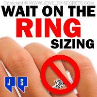 ►► WAIT ON THE RING SIZING! ►► Jewelry Secrets