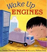 Wake Up Engines by Denise Dowling Mortensen | Goodreads