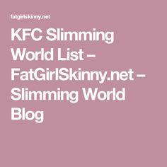 KFC Slimming World List – FatGirlSkinny.net – Slimming World Blog