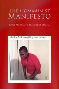 Communist Manifesto is now Real Talk...