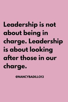 Motivation Quotes - Leadership is not about being in charge. Leadership is about looking after those in our charge. Boss Lady Quotes, Babe Quotes, Work Quotes, Motivation Quotes, Motivational Quotes For Women, Positive Quotes, Inspirational Quotes, Leadership Quotes, Success Quotes