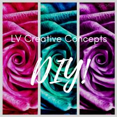 LV CREATIVE CONCEPTS DIY Inspirations for your every day life!