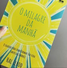 O Milagre da Manhã Hal Elrod Best Seller Books To Buy, Books To Read, My Books, 5am Club, Miracle Morning, Reading Challenge, Love Book, Book Lists, Art Quotes