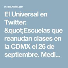 """El Universal en Twitter: """"Escuelas que reanudan clases en la CDMX el 26 de septiembre. Media Superior https://t.co/IL8JOgHeUf https://t.co/7U7vnIAzp5"""""""