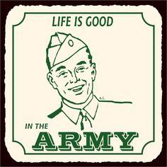 Army Life Is Good Vintage  Metal Art Retro Tin Sign