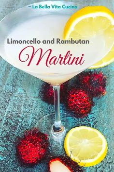 Limoncello and Rambutan Martini | La Bella Vita Cucina #limoncello #rambutan #martini #cocktail #lemon #entertaining #party #recipe Best Comfort Food, Comfort Foods, Making Limoncello, Martini, Lime Soda, Green Grapes, Refreshing Cocktails, Exotic Fruit, Delicious Fruit
