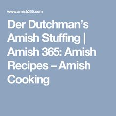 Der Dutchman's Amish Stuffing | Amish 365: Amish Recipes – Amish Cooking