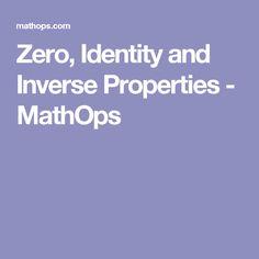 Zero, Identity and Inverse Properties - MathOps