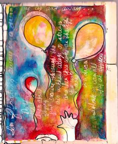 Remember when there was nothing better than releasing balloons...and watching them soar imagining you were following along..... | Mixed Media Designs