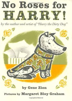 No Roses for Harry!: Gene Zion, Margaret Bloy Graham: 9780064430111: Amazon.com: Books
