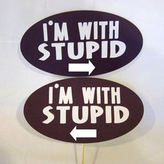 Funny Photobooth Props -   Im With Stupid