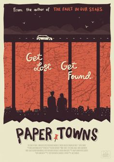 You will go to the Paper Towns and you will never come back