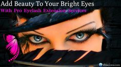 Add Beauty To Your Bright Eyes With Pro Eyelash Extension Services