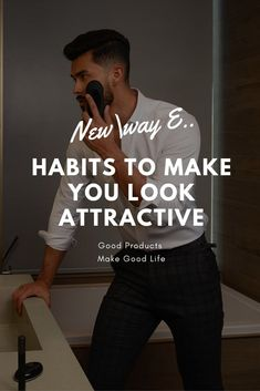 12 Daily Habits to Look Attractive for Men How To Approach Women, Healthy Man, Hobbies For Men, Critical Thinking Skills, Relationship Tips, Relationships, Attractive Guys, Creative Skills, Bodybuilding Workouts