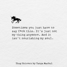 It's just not my thing anymore. And it isn't nourishing my soul.