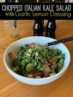 Chopped Italian Kale Salad with Garlic Lemon Dressing