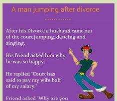 Man jumping after divorce - Funny Joke Of The Day - Man jumping after divorce total views, 25 views today - Divorce Memes, Divorce Funny, Funny Long Jokes, Hilarious Jokes, Doctor Jokes, Divorce Papers, Clean Jokes, Joke Of The Day, After Divorce