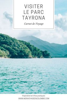 Visiter Tayrona, le plus célèbre parc de Colombie et ses plages de rêve ! Nord Est, Trip To Colombia, Destinations, Blog Voyage, Riviera Maya, Travel Advice, Trek, Eco Friendly, To Go